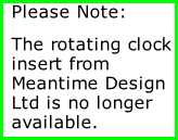 Please Note: The rotating clock insert from Meantime Design Ltd is no longer available.